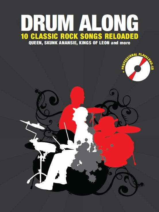 Drum along - 10 Classic Rock Songs reloaded (+CD): für Schlagzeug (dt/en)