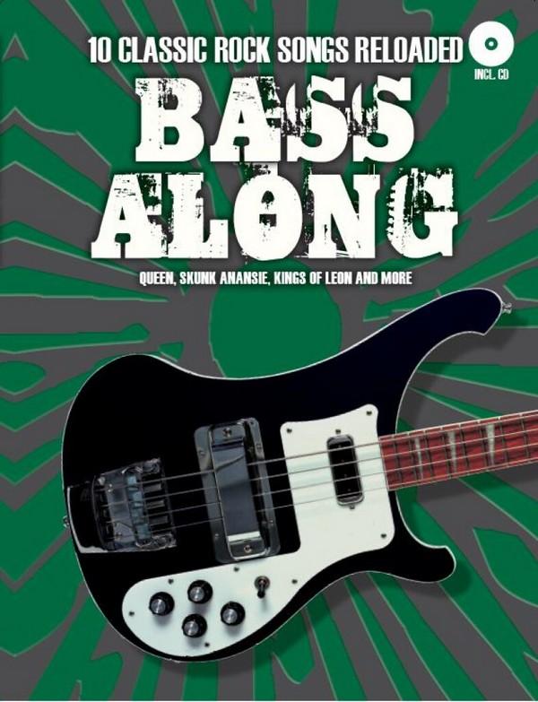 Bass along - 10 Classic Rock Songs reloaded (+CD): für E-Bass (dt/en)