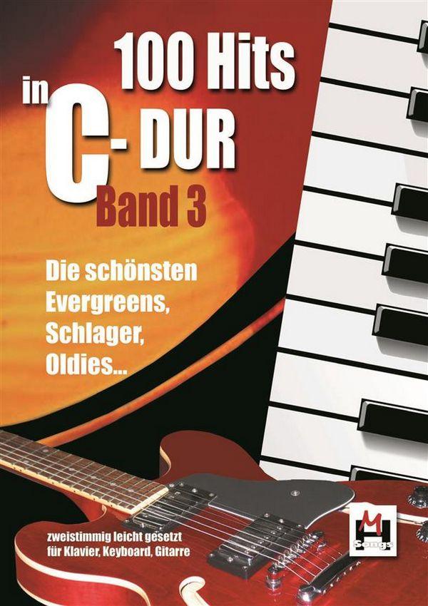 100 Hits in C-Dur Band 3: für Keyboard, Gitarre, Klavier