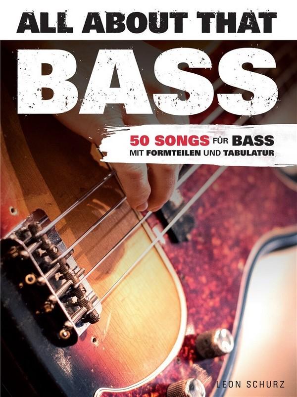 All about that Bass: für E-Bass/Tabulatur