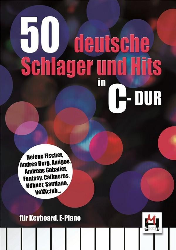 50 deutsche Schlager und Hits in C-Dur: Melodie/Texte/Akkorde