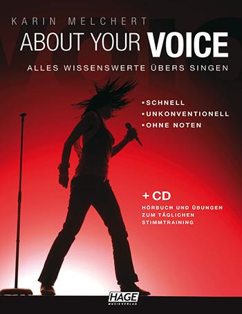 About your Voice (+CD): Alles Wissenswerte übers Singen