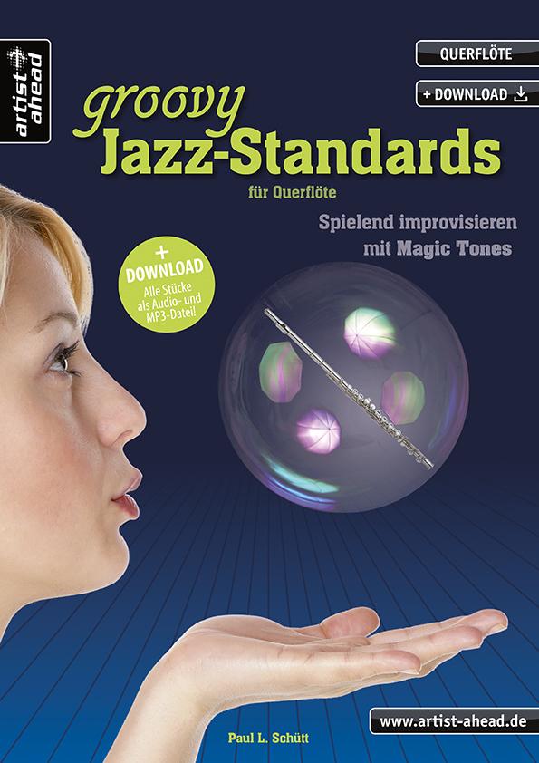 Ein halbes Dutzend groovy Jazz-Standards (+CD): für Flöte