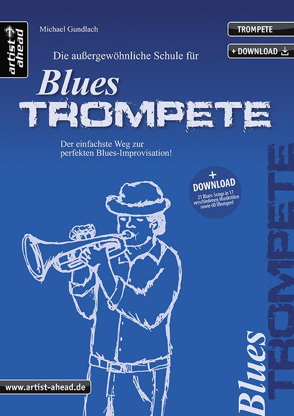 Die außergewöhnliche Schule für Blues-Trompete (+2 CD\
