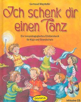 Mayrhofer, Gertraud - Ich schenk dir einen Tanz (+CD) : Buch