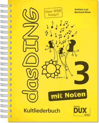 - Das Ding mit Noten Band 3 : Kultliederbuch