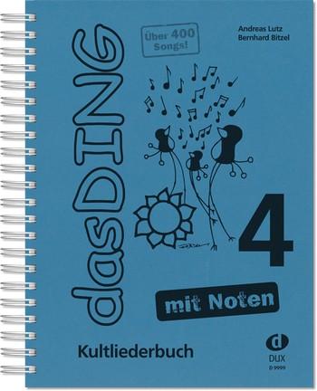 - Das Ding mit Noten Band 4 : Kultliederbuch mit Noten