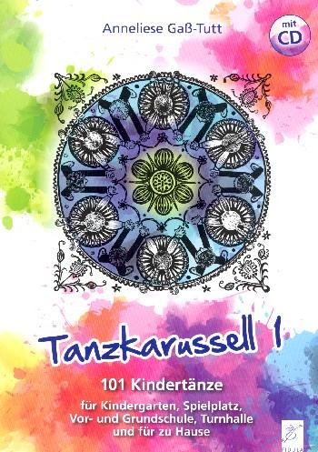 Tanzkarussell Band 1: 101 Kindertänze