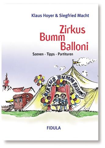 Zirkus Bumm Balloni: Szenen, Tipps, Partituren