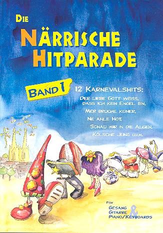 Die närrische Hitparade Band 1: für Gesang und Klavier / Gitarre