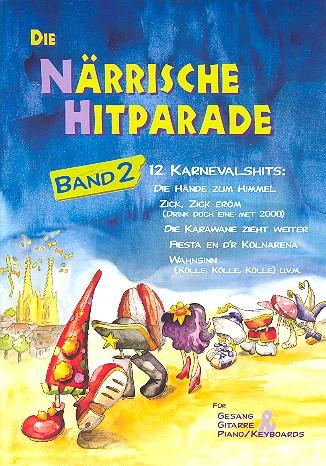 Die närrische Hitparade Band 2: für Gesang und Klavier / Gitarre