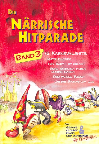 Die närrische Hitparade Band 3: für Gesang und Klavier / Gitarre