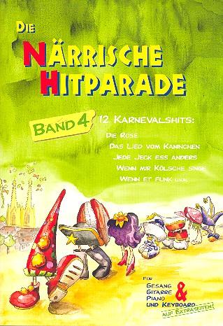 Die närrische Hitparade Band 4 : für Gesang und Klavier/Gitarre 12 Karnevalshits - Coverbild-Thumbnail
