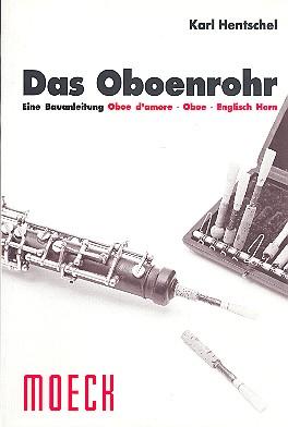 Hentschel, Karl - Das Oboenrohr : Eine Bauanleitung