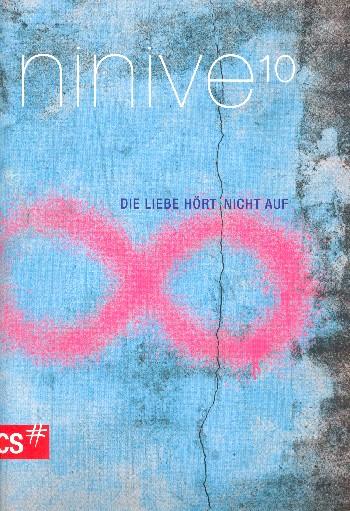 Ninive 10 - Die Liebe hört nicht auf: für gem Chor und Instrumente