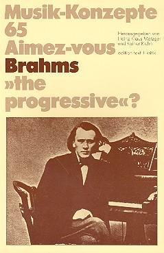 Aimez-vous Brahms the Progressive ?