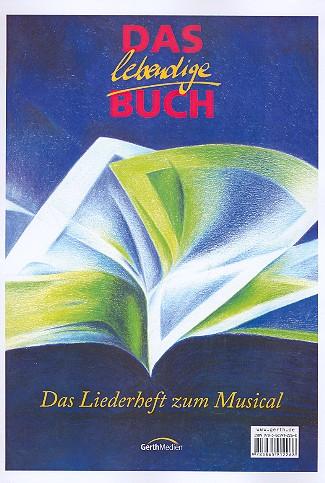 Das lebendige Buch: Liederheft zum Musical