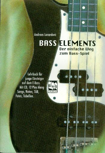 Bass Elements (+CD): für E-Bass Der einfache Weg zum Bass-Spiel