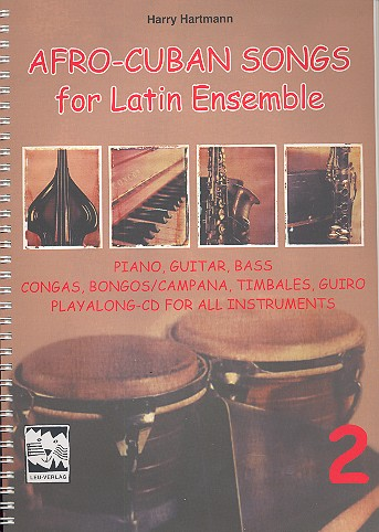 Afro Cuban songs for latin ensemble vol.2 (+CD): for piano, guitar, bass congas, bongos/campana
