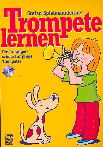 Trompete lernen (+CD): Die Anfängerschule für junge Trompeter
