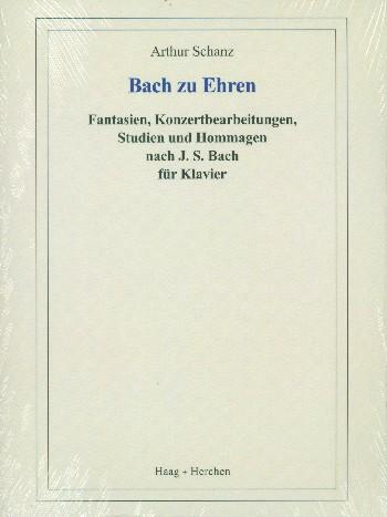 Bach zu Ehren: Fantasien, Konzertbearbeitungen, Studien und Hommagen nach J.S. Bach