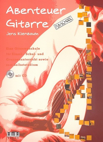 Kienbaum, Jens - Abenteuer Gitarre (+CD) : Gitarrenschule für Einzel-,