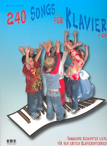 240 Songs (+CD): für Klavier Sammlung bekannter Lieder für