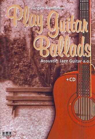 Kumlehn, Jürgen - Play Guitar Ballads (+CD) :