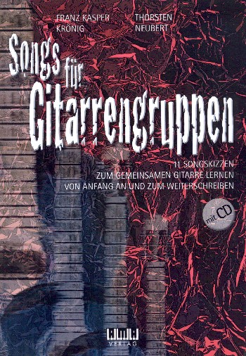 Songs für Gitarrengruppen (+CD): für Gitarren-Ensemble/Tabulatur (Gesang/Instrumente ad lib)