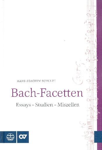Bach-Facetten: Essays - Studien - Miszellen