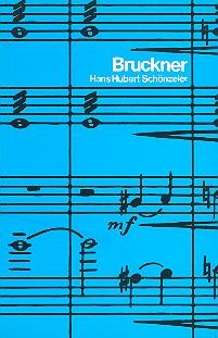 Schönzeler, Hans Hubert - Bruckner : Leben, Charakter, Werk