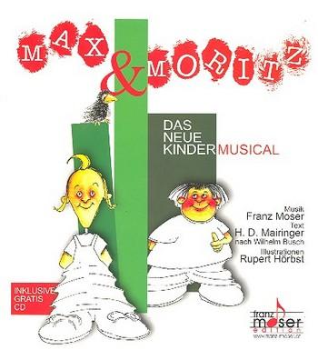 Moser, Franz Josef - Max und Moritz (+CD) : Kindermusical