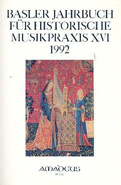 Basler Jahrbuch für historische Musikpraxis Band 16 1992