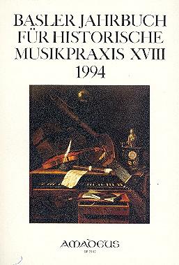 Basler Jahrbuch für historische Musikpraxis Band 18 (1994)