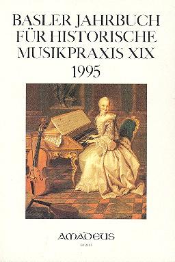 Basler Jahrbuch für historische Musikpraxis Band 19 (1995)