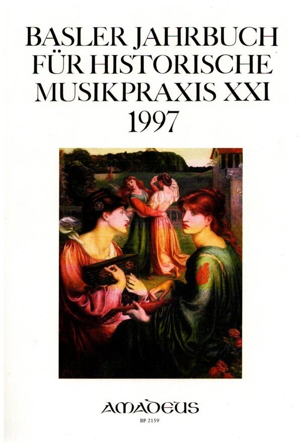 BASLER JAHRBUCH für HISTORISCHE MUSIKPRAXIS BAND 21   1997