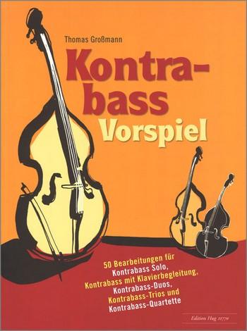 Kontrabass-Vorspiel: für 1-4 Kontrabässe sowie Kontrabass und Klavier