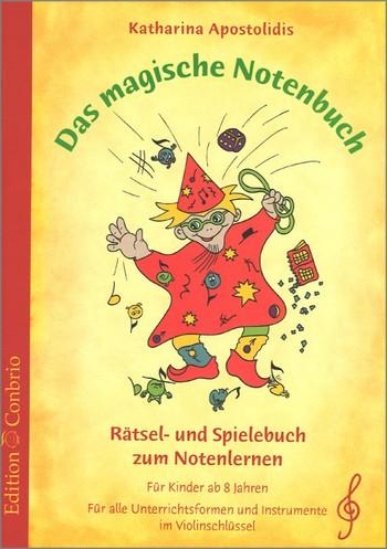 Apostolidis, Katharina - Das magische Notenbuch Violinschlüssel :