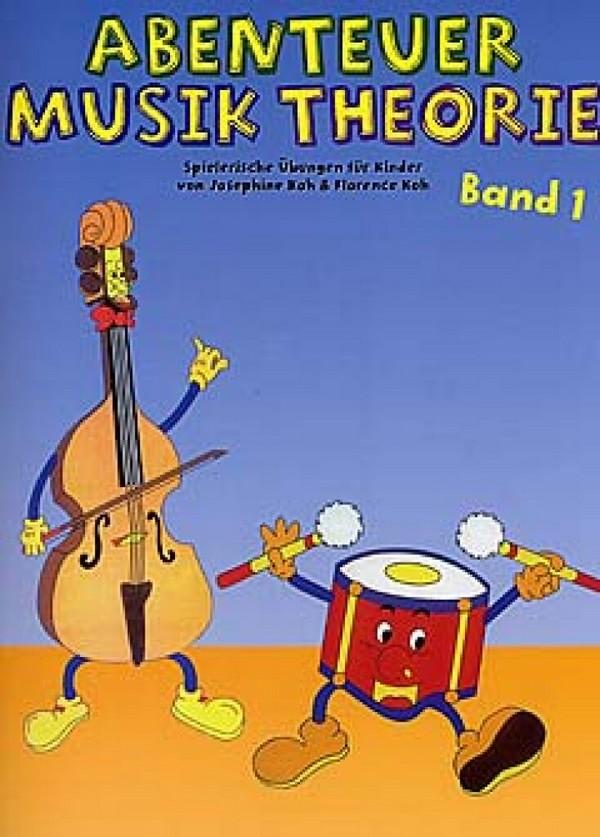 Abenteuer Musiktheorie Band 1: Spielerische Übungen für Kinder