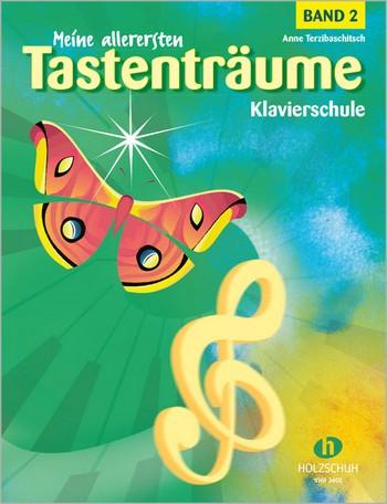 Terzibaschitsch, Anne - Meine allerersten Tastenträume - Schule Band 2 :