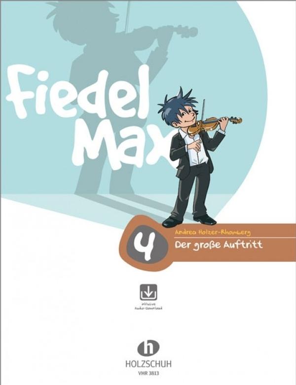 Holzer-Rhomberg, Andrea - Fiedel-Max Violine Der große Auftritt