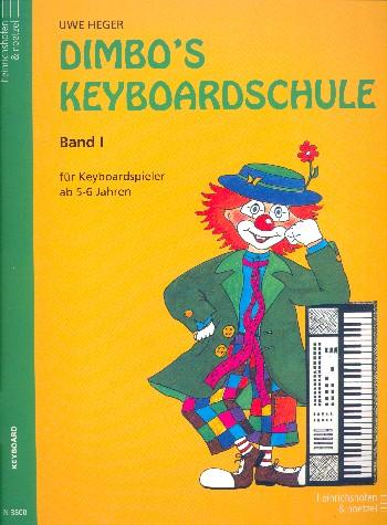 Dimbos Keyboardschule Band 1: für Keyboardspieler ab 5-6 Jahren