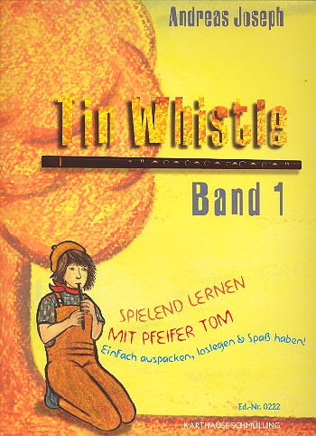 Tin Whistle Band 1: Spielend lernen mit Pfeifer Tom