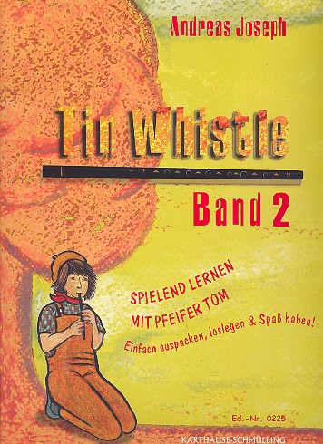Tin Whistle Band 2: Spielend lernen mit Pfeifer Tom