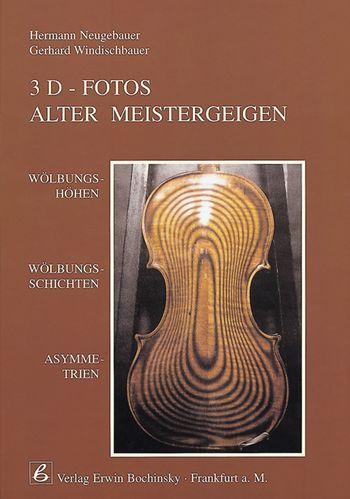 3D-Fotos alter Meistergeigen: Wölbungshöhen, Wölbungsschichten, Asymmetrien