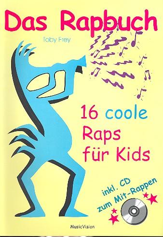 Das Rapbuch (+CD): 16 coole Raps für Kids