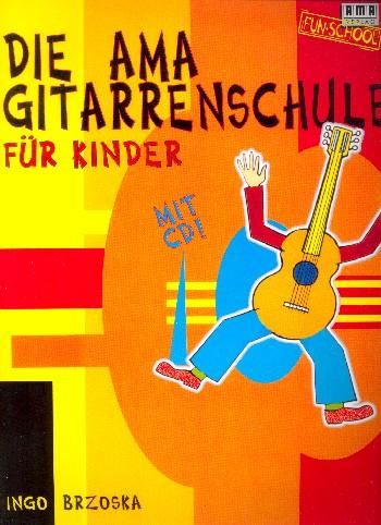 Die AMA Gitarrenschule für Kinder (+CD)