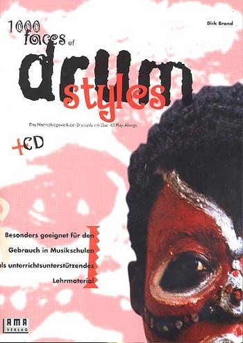 1000 Faces of Drum Styles (+CD)das Nachschlagewerk der Drumstilemit ueber 40 Playalongs