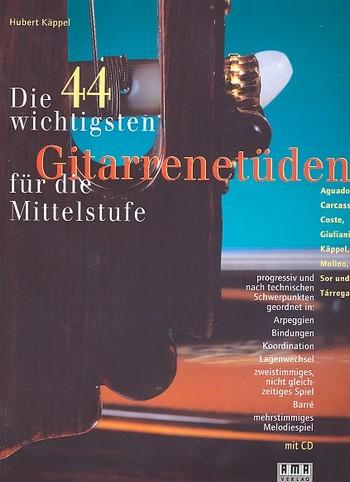 Käppel, Hubert - Die 44 wichtigsten Gitarrenetüden