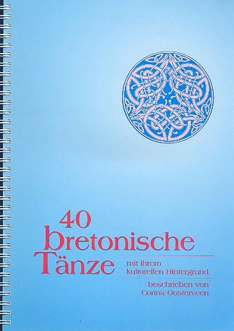 40 bretonische Tänze mit ihrem kulturellen Hintergrund (+CD)